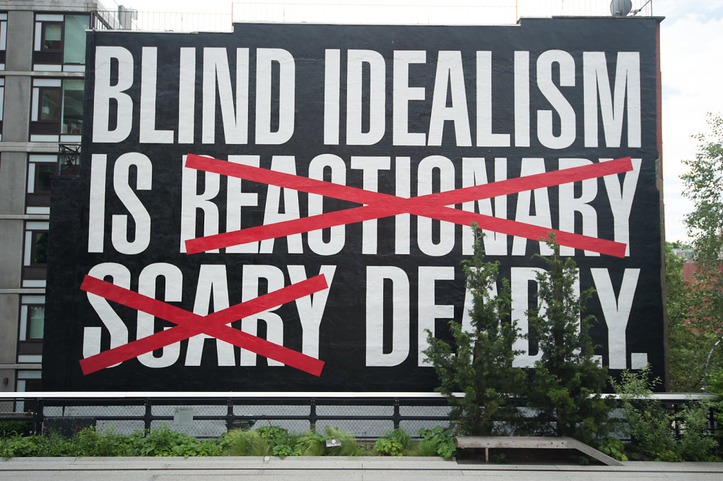 Blind Idealism is deadly